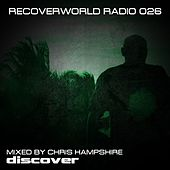 Recoverworld Radio 026 (Mixed by Chris Hampshire) by Various Artists