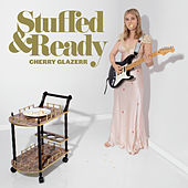 Stuffed & Ready by Cherry Glazerr