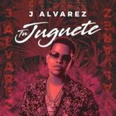 Tu Juguete de J. Alvarez