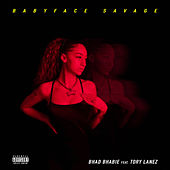 Babyface Savage (feat. Tory Lanez) by Bhad Bhabie