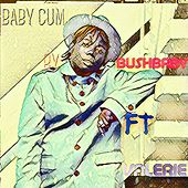 Baby Cum von Bush Baby