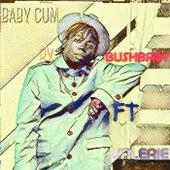 Baby Cum by Bush Baby