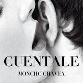 Cuéntale by Moncho Chavea