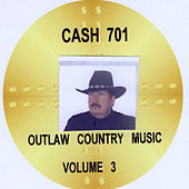 Outlaw Country Music, Vol. 3 de Cash 701