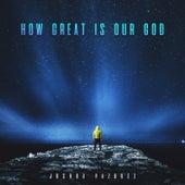 How Great is Our God de Joshua Vazquez