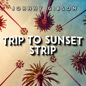 Trip To Sunset Strip by Various Artists