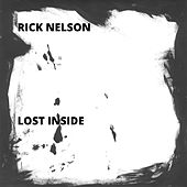 Lost Inside by Rick Nelson