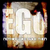 Nothing Like Back Then by EGO