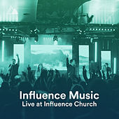 Live At Influence Church by Influence Music