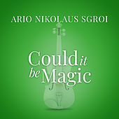 "Could It Be Magic (From ""La Compagnia Del Cigno"") de Ario Nikolaus Sgroi"