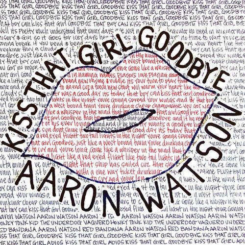 Kiss That Girl Goodbye de Aaron Watson