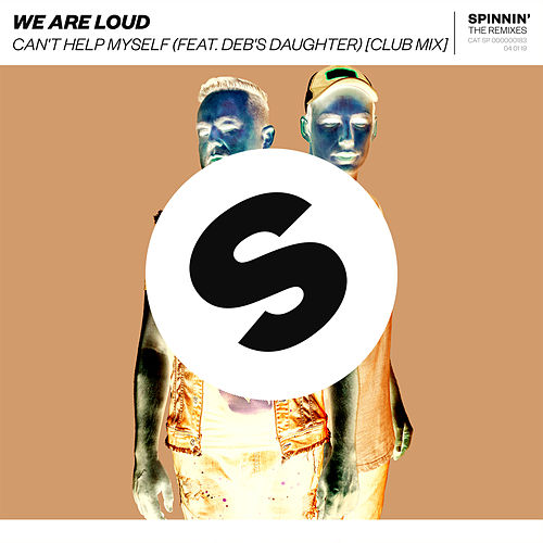Can't Help Myself (feat. Deb's Daughter) (Club Mix) von We Are Loud