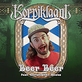 Beer Beer (feat. Christopher Bowes) von Korpiklaani