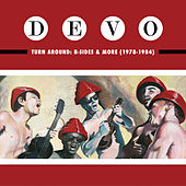 Turn Around: B-Sides & More (1978-1984) by DEVO