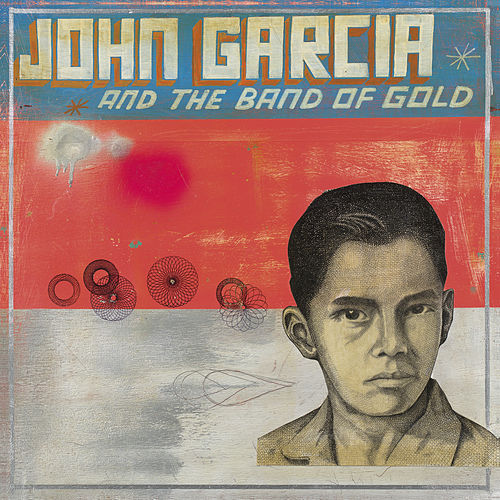 John Garcia And The Band Of Gold by John Garcia