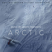 Arctic (Original Motion Picture Soundtrack) by Joseph Trapanese