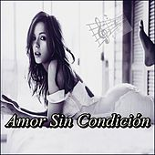 Amor Sin Condición von Various Artists