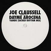 Yambú  (feat. Daymé Arocena) [Sacred Rhythm Mix] by Joe Claussell