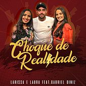 Choque de Realidade (feat. Gabriel Diniz) de Larissa e Laura