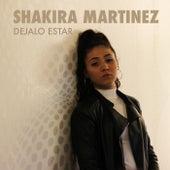 Déjalo Estar de Shakira Martínez