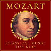 Mozart: Classical Music for Kids by Various Artists