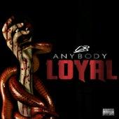 Is Anybody Loyal von Aceboogy