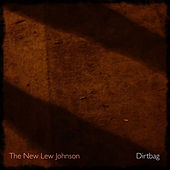Dirtbag de The New Lew Johnson
