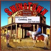 Swingtown by Cowboy Joe Babcock