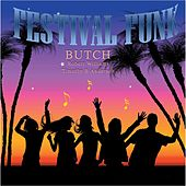 Festival Funk (feat. Timothy B Anderson & Robert Williams) by Butch
