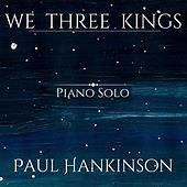 We Three Kings de Paul Hankinson