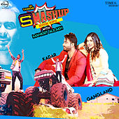 Mankirt Aulakh Smashup - Single by Mankirt Aulakh