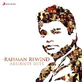 Rahman Rewind: Absolute Hits by A.R. Rahman