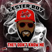 They Don't Know Me by Lester Roy