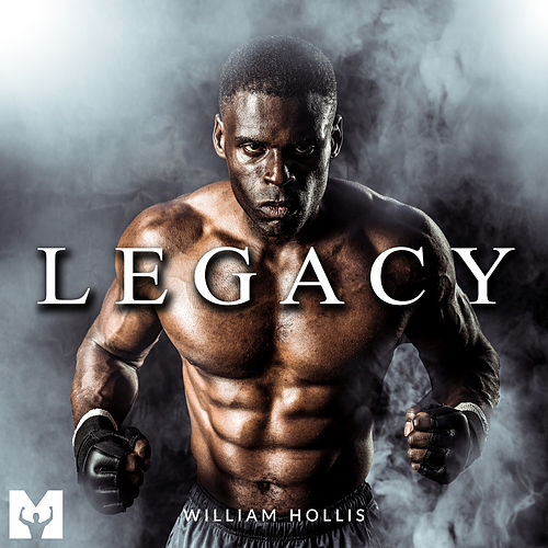 Legacy (Motivational Speech) by William Hollis