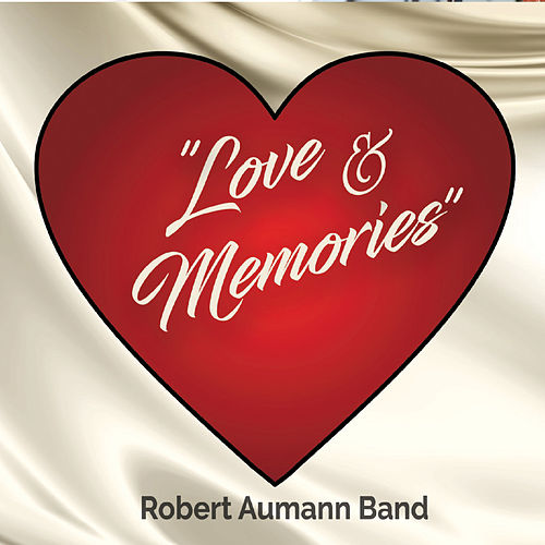 Love & Memories de Robert Aumann Band