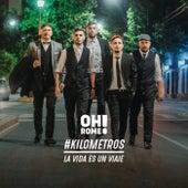Kilómetros (la vida es un viaje) by Oh Romeo