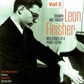 Milestones of a Piano Legend: Leon Fleisher, Vol. 3 by Leon Fleisher