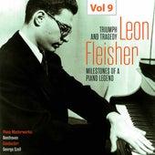 Milestones of a Piano Legend: Leon Fleisher, Vol. 9 by Leon Fleisher