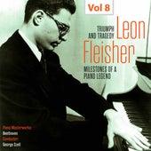 Milestones of a Piano Legend: Leon Fleisher, Vol. 8 by Leon Fleisher