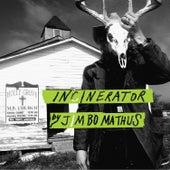 Incinerator by Jimbo Mathus