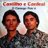 O Carango Pois É de Castilho e Cardeal