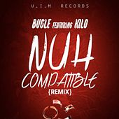 Nuh Compatible (Remix) by Bugle