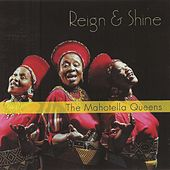 Reign And Shine by Mahotella Queens