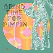 Grind Time For Pimpin Vol, 41 von Various Artists