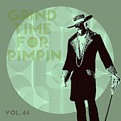 Grind Time For Pimpin Vol, 44 von Various Artists