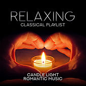 Relaxing Classical Playlist: Candle Light Romantic Music von Various Artists