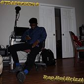 #Trapboiszn 6 von Trap Boi Brizzl