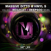 You And I (No2zcat X Deepsoo Remix) von Massive Ditto