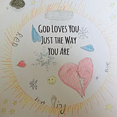 God Loves You Just the Way You Are by Living Well Learning Center