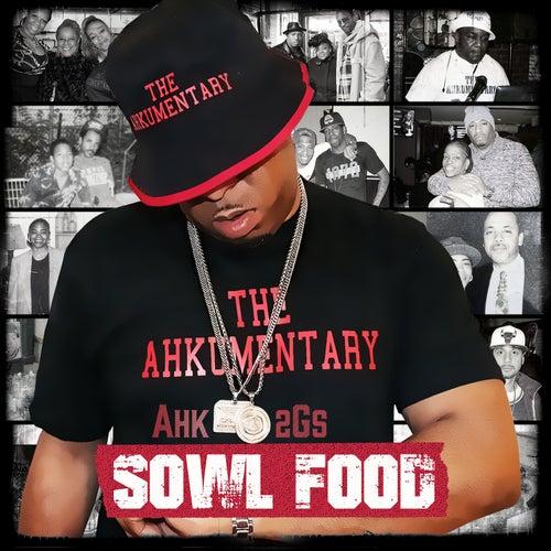 The Ahkumentary (Sowl Food) von Ahk2gs
